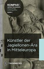 Kunstler Der Jagiellonen-Ara in Mitteleuropa (Kompass Ostmitteleuropa, nr. 2)
