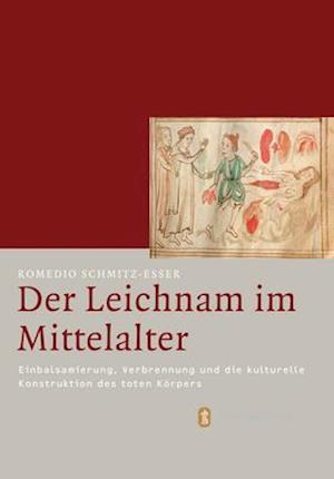 Bog, hardback Der Leichnam Im Mittelalter af Romedio Schmitz-Esser