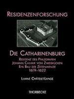 Die Catharinenburg (Residenzenforschung, nr. 12)