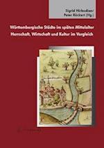 Wurttembergische Stadte Im Spaten Mittelalter af Peter Ruckert, Sigrid Hirbodian
