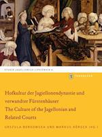 Hofkultur Der Jagiellonendynastie Und Verwandter Furstenhauser (Studia Jagellonica Lipsiensia, nr. 6)