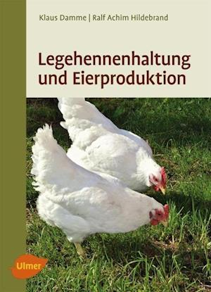Legehennenhaltung und Eierproduktion