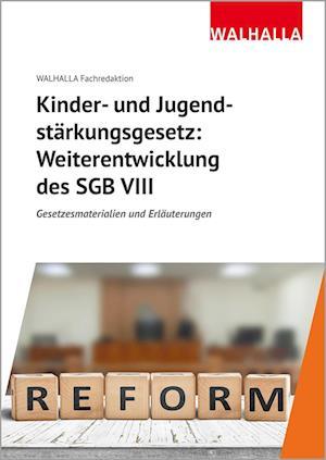 Kinder- und Jugendstärkungsgesetz: Weiterentwicklung des SGB VIII