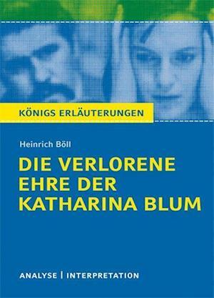 Die verlorene Ehre der Katharina BlumTextanalyse und Interpretation zu Heinrich Böll