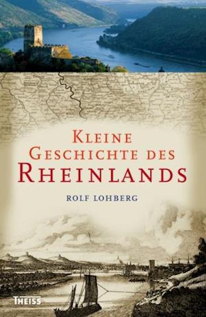 Kleine Geschichte des Rheinlands af Rolf Lohberg