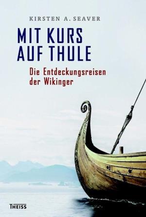 Mit Kurs auf Thule af Kirsten A. Seaver