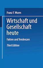 Wirtschaft Und Gesellschaft Heute af Franz F. Wurm