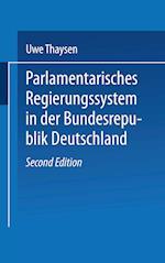 Parlamentarisches Regierungssystem in Der Bundesrepublik Deutschland af Uwe Thaysen
