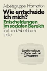 Wie Entscheide Ich Mich? af Jurgen Froitzheim