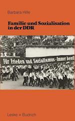 Familie Und Sozialisation in Der Ddr af Barbara Hille