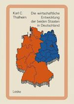 Die Wirtschaftliche Entwicklung Der Beiden Staaten in Deutschland af Karl C. Thalheim, Karl C. Thalheim