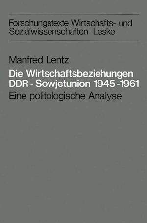 Bog, paperback Die Wirtschaftsbeziehungen Ddr Sowjetunion 1945 1961 af Manfred Lentz