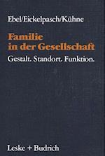 Familie in Der Gesellschaft af Heinrich Ebel, Rolf Eickelpasch, Eckehard Kuhne