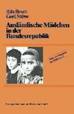 Auslandische Madchen in Der Bundesrepublik af Rita Rosen, Gerd Stuwe, Rita Rosen