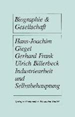 Industriearbeit Und Selbstbehauptung (Biographie Gesellschaft, nr. 3)