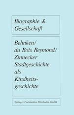 Stadtgeschichte ALS Kindheitsgeschichte af Jurgen Zinnecker, Manuela Du Bois-Reymond, Imbke Behnken