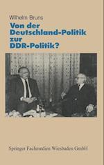 Von Der Deutschlandpolitik Zur Ddr-Politik? af Wilhelm Bruns