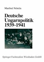 Deutsche Ungarnpolitik 1939 1941 af Manfred Nebelin