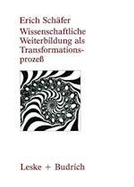Wissenschaftliche Weiterbildung ALS Transformationsprozeß