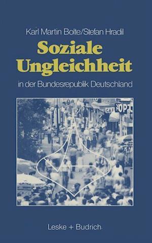 Bog, paperback Soziale Ungleichheit in der Bundesrepublik Deutschland af Karl Martin Bolte