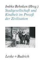 Stadtgesellschaft Und Kindheit Im Prozeß Der Zivilisation
