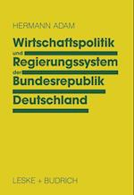 Wirtschaftspolitik und Regierungssystem der Bundesrepublik Deutschland af Hermann Adam
