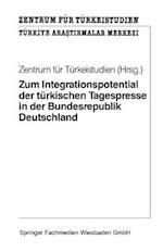 Zum Integrationspotential Der Turkischen Tagespresse in Der Bundesrepublik Deutschland af Zentrum fur Turkeistudien