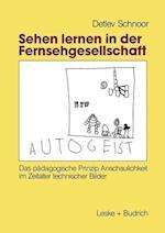 Sehen Lernen in Der Fernsehgesellschaft af Detlev Schnoor