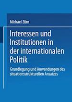 Interessen Und Institutionen in Der Internationalen Politik af Michael Zeurn, Michael Zurn