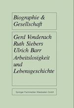 Arbeitslosigkeit Und Lebensgeschichte af Ulrich Barr, Ruth Siebers, Gerd Vonderach