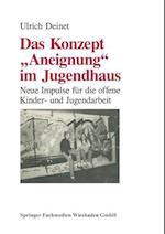 Das Konzept Aneignung Im Jugendhaus af Ulrich Deinet, Ulrich Deinet