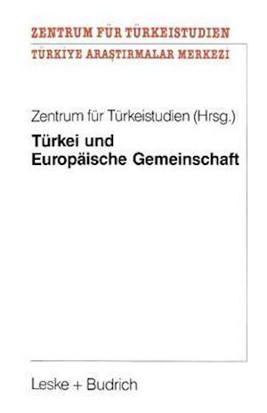 Bog, paperback Turkei Und Europaische Gemeinschaft af Zentrum fur Turkeistudien