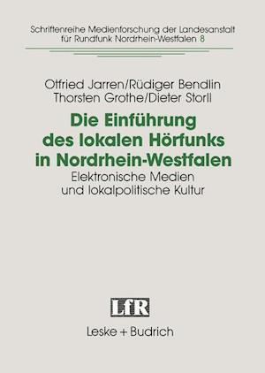 Die Einführung Des Lokalen Hörfunks in Nordrhein-Westfalen