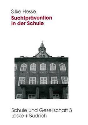 Bog, paperback Suchtpravention in Der Schule af Silke Hesse