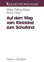 Auf Dem Weg Vom Kleinkind Zum Schulkind af Maria Folling-Albers, Arnulf Hopf