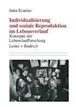 Individualisierung Und Soziale Reproduktion Im Lebensverlauf af Jutta Ecarius