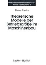 Theoretische Modelle Der Betriebsgroe Im Maschinenbau af Rainer Freriks