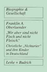 Wir Aber Sind Nicht Fisch Und Nicht Fleisch Christliche Nichtarier Und Ihre Kinder in Deutschland af Franklin A. Oberlaender