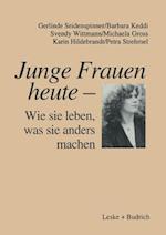 Junge Frauen Heute -- Wie Sie Leben, Was Sie Anders Machen af Gerlinde Seidenspinner, Svendy Wittmann, Barbara Keddi