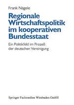 Regionale Wirtschaftspolitik Im Kooperativen Bundesstaat af Frank Nagele