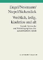 Weiblich, Ledig, Kinderlos Und Alt af Frank Engel, Gabriele Niepel, Frank Nestmann