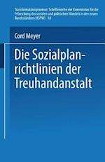 Die Sozialplanrichtlinien Der Treuhandanstalt af Cord Meyer, Cord Meyer