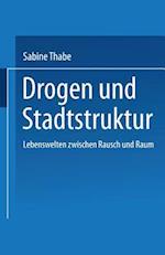 Drogen Und Stadtstruktur af Sabine Thabe, Sabine Thabe