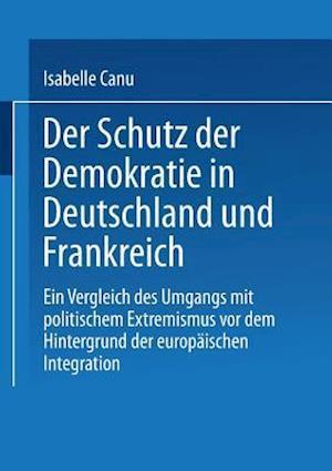 Der Schutz Der Demokratie in Deutschland Und Frankreich
