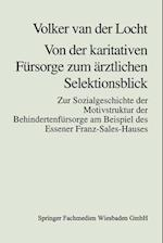 Von Der Karitativen Fursorge Zum Arztlichen Selektionsblick af Volker Van Der Locht, Volker Van Der Locht