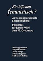 Ein Bißchen Feministisch ? -- Anwendungsorientierte Sozialforschung