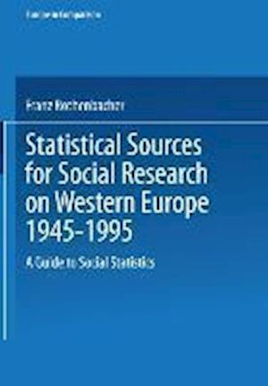 Statistical Sources for Social Research on Western Europe 1945-1995 : A Guide to Social Statistics