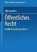 Handbuch Des Museumsrechts 7 (Berliner Schriften zur Museumskunde, nr. 7)