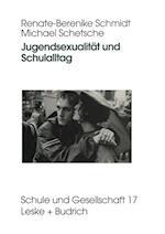 Jugendsexualitat Und Schulalltag af Renate-Berenike Schmidt, Michael Schetsche