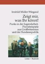 Zeigt Mir, Was Ihr Konnt! af Irmhild Meuller-Wiegand, Irmhild Muller-Wiegand